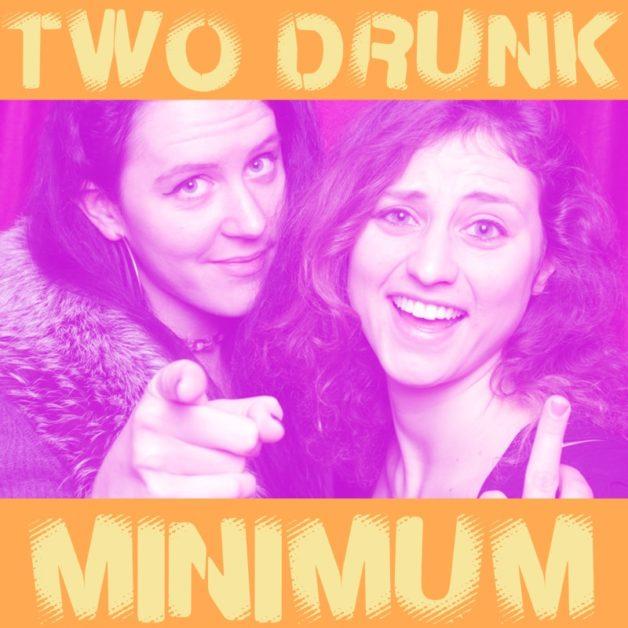 Two Drunk Minimum